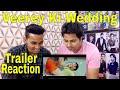 Official Trailer: Veerey Ki Wedding | Pulkit Samrat | Kriti Kharbanda |  Reaction Video |