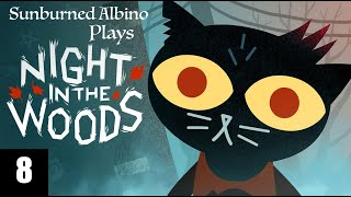 Sunburned Albino Plays Night in the Woods EP 8