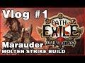 PoE | Vlog #1 | Marauder Ngamahu's Molten Strike Build