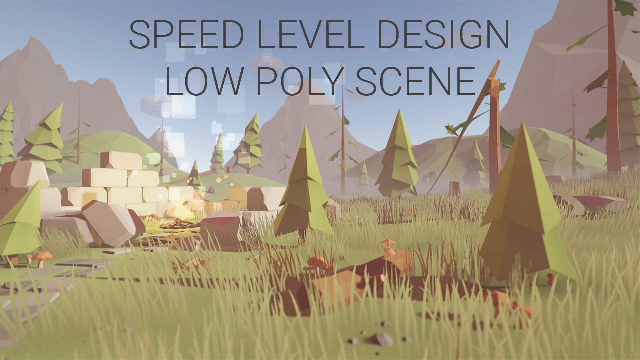 Unity 5 Speed Level Design - Low Poly Scene