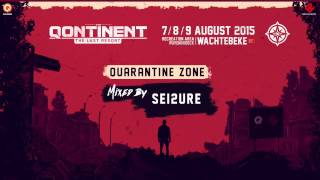 The Qontinent - The Last Resort | Quarantine Zone mixed by Sei2ure