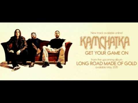 Kamchatka -  Get Your Game On (New Song 2015)
