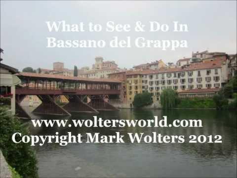 Bassano Del Grappa - What To See & Do In Bassano, Italy