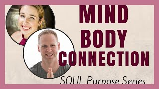 The Mind Body Connection - SOUL Purpose with Dr. Mike Lane (ep. 005)