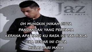 Video Jaz - Dari Mata (lyrics) download MP3, 3GP, MP4, WEBM, AVI, FLV Juli 2018