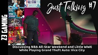 Discussing NBA All-Star Weekend While Playing Grand Theft Auto: Vice City|Just Talking #7