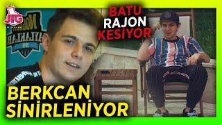 BERKCAN GÜVEN SİNİRLENİYOR BATU RAJON KESİYOR