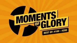 TF2 Moments of Glory - Best of #100-200 Montage