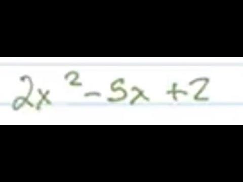 Factor 2x^2-5x+2