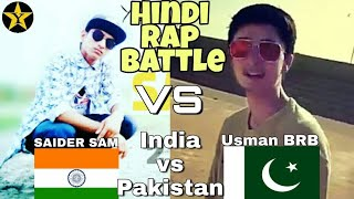 India v/s Pakistan Hindi Hip-Hop Rap Battle. 1.Usman BRB(Pak), 2.Saider Sam(Ind).