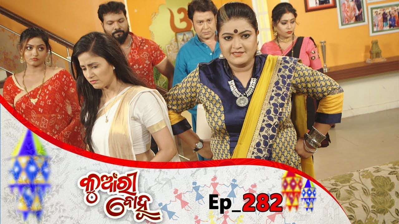 Kunwari Bohu | Full Ep 282 | 4th Sep 2019 | Odia Serial – TarangTV