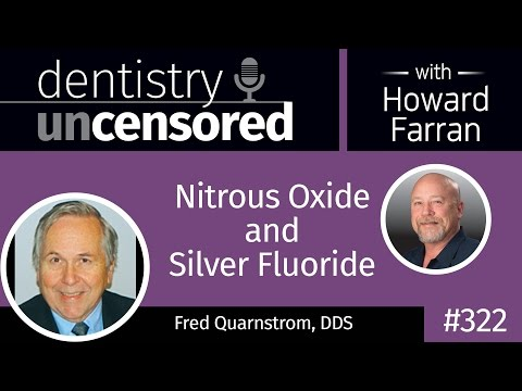 323 Nitrous Oxide and Silver Fluoride with Fred Quarnstrom :