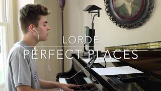 Lorde - Perfect Places (Cover by Jay Alan)