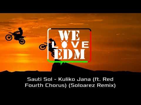 Sauti Sol - Kuliko Jana (ft. Red Fourth Chorus) (Soloarez Remix)