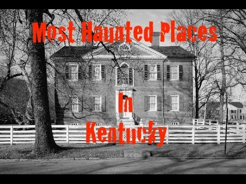 Most Haunted Places In Kentucky