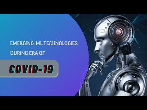 Emerging Machine Learning Technology During the Era of COVID-19