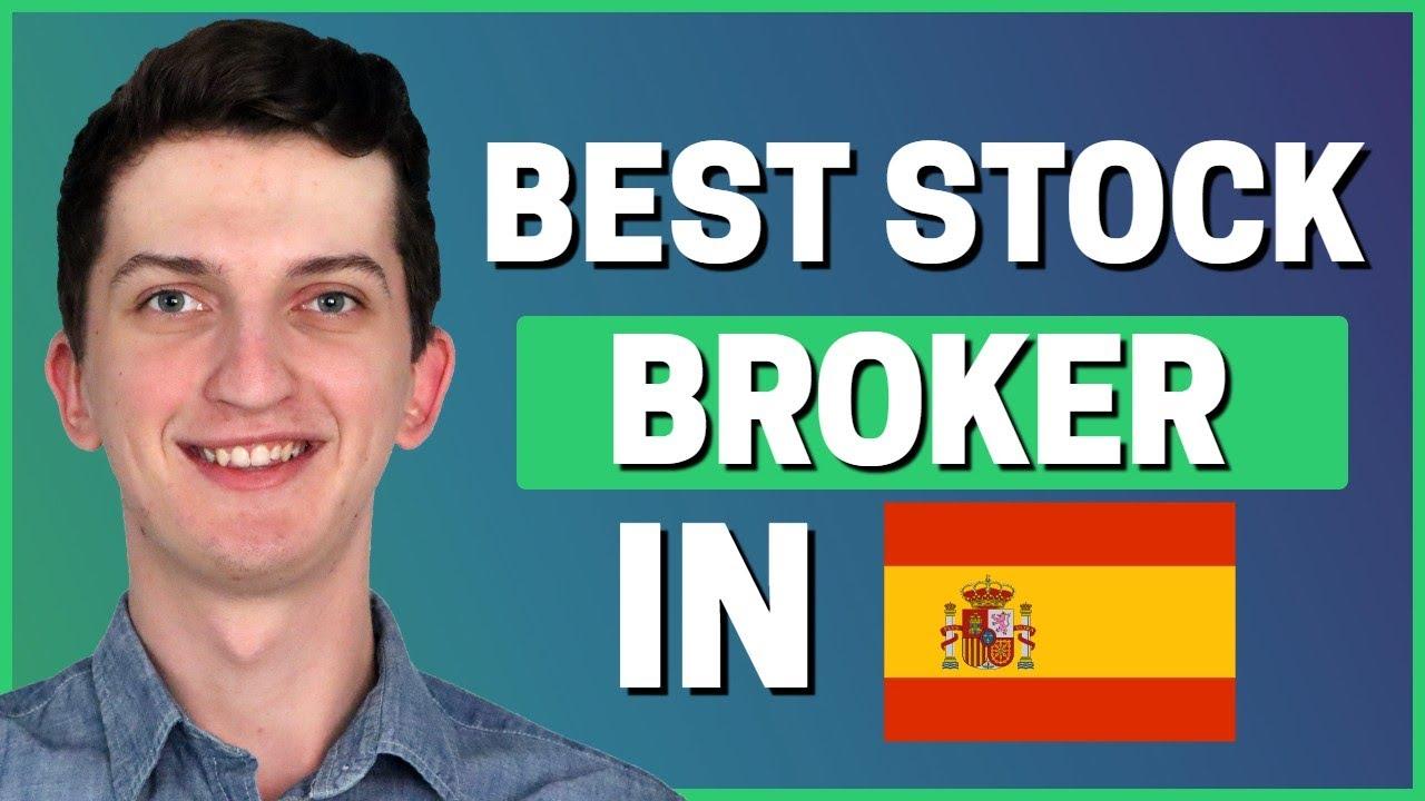 Best Stock Broker In Spain In 2021