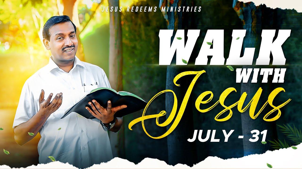 திருப்தியாக்குகிற தேவன் ! | Walk with Jesus | Bro. Mohan C Lazarus | July 31