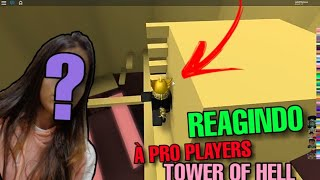 REAGINDO A PRO PLAYERS DE TOWER OF HELL!!