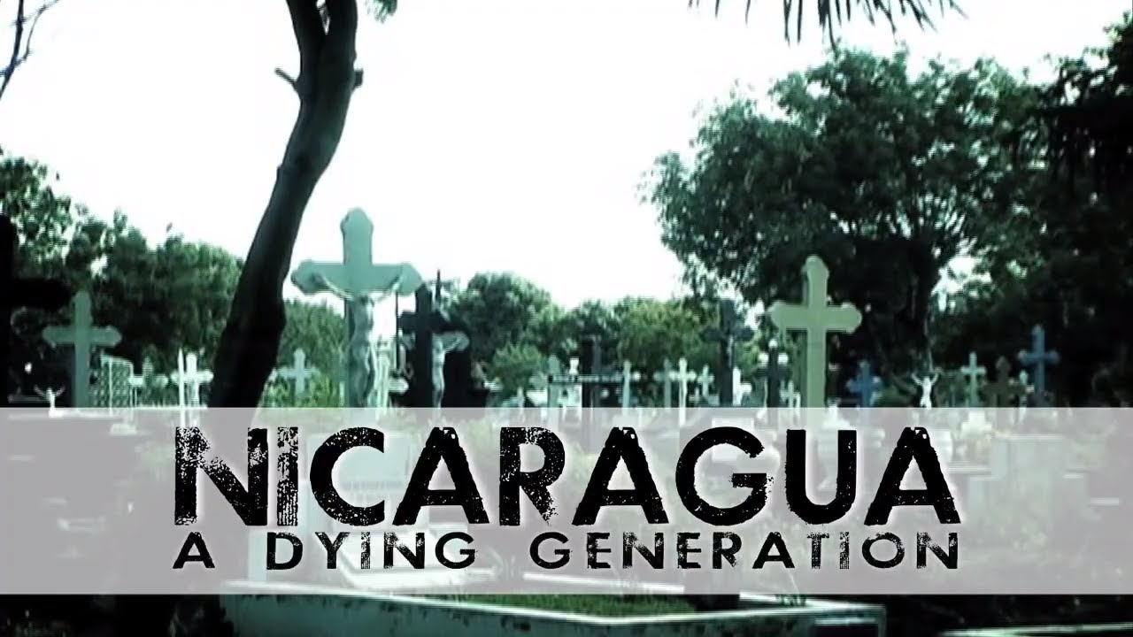 NICARAGUA A DYING GENERATION / a Sherwood Documentary