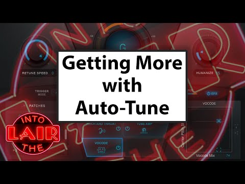 Getting More with Auto-Tune – Into The Lair #229