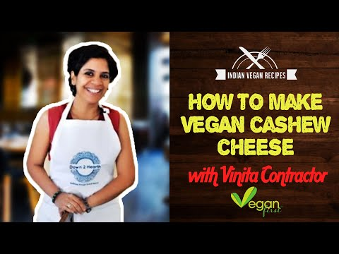VF Kitchen: Cashew Cheese with Vinita Contractor