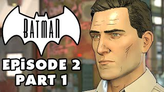 Children of Arkham! - Batman: The Telltale Series - Episode 2 Gameplay Walkthrough Part 1