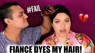 FIANCE DYES MY HAIR!