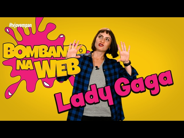 Bombando na Web #35 - overdose de Lady Gaga