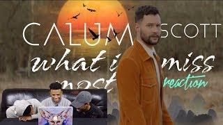 Calum Scott - What I Miss MostREACTION