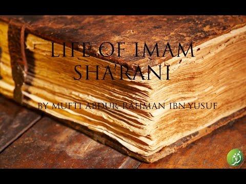 The Legends of Islam Series | Life of Imam Sha'rani | Mufti Abdur-Rahman ibn Yusuf