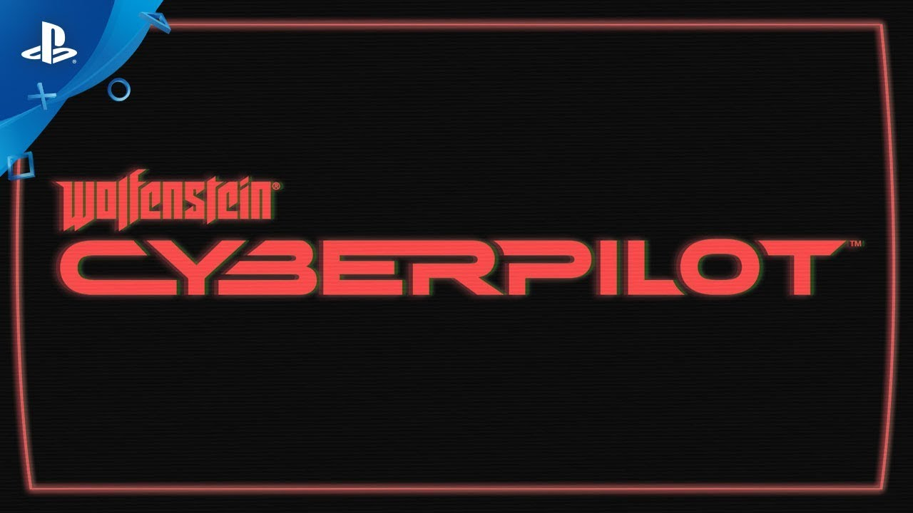 Wolfenstein: Cyberpilot – E3 2018 Announce Trailer | PS VR