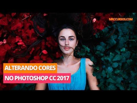 Tutorial Photoshop CC 2017 - Alterando Cores Em Suas Imagens