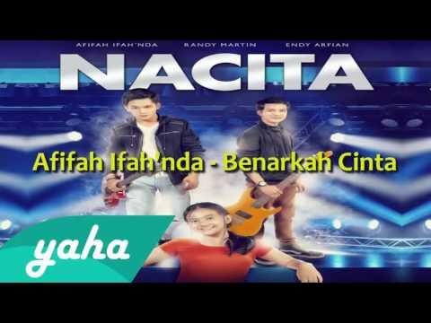 OST Nacita MNCTV    Afifah Ifah'nda   Benarkah Cinta   Video Lirik
