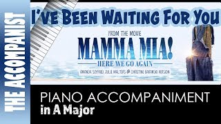 I've Been Waiting For You - from Mamma Mia Here We Go Again - Piano Accompaniment - Karaoke