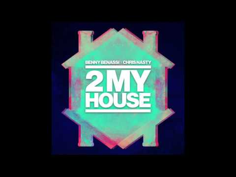 Benny Benassi x Chris Nasty  2 My House