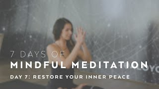 Restore Your Inner Peace with Alissa Kepas - 7 Days of Mindful Meditation
