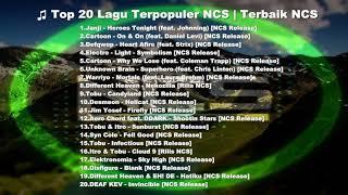 Gambar cover Top 20 Lagu Paling Populer Terbaik NCS Free Music