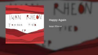 Iwan Rheon - Happy Again | Official Audio