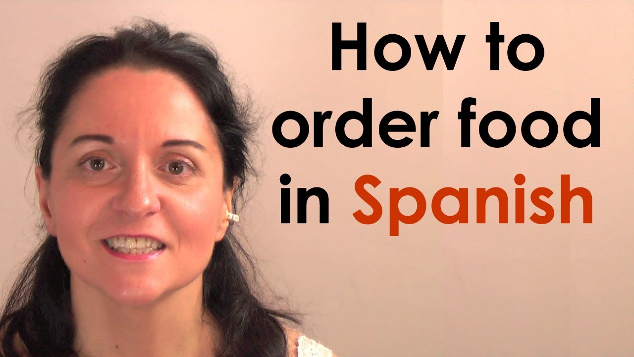 How To Order Food In Spanish Youtube