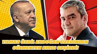 Yılmaz Özdil Erdoğan üzerinden gülmekten kırdı geçirdi!