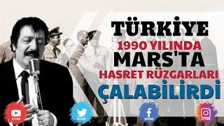 Türkiye 1990'da Mars'ta Hasret Rüzgarları Çalabilirdi - Kirkor Divarcı