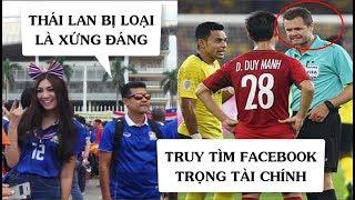 CĐV Thái Lan cảm thấy XẤU HỔ sau khi xem trận đấu Việt Nam VS Malaysia | Truy tìm FB trọng tài chính