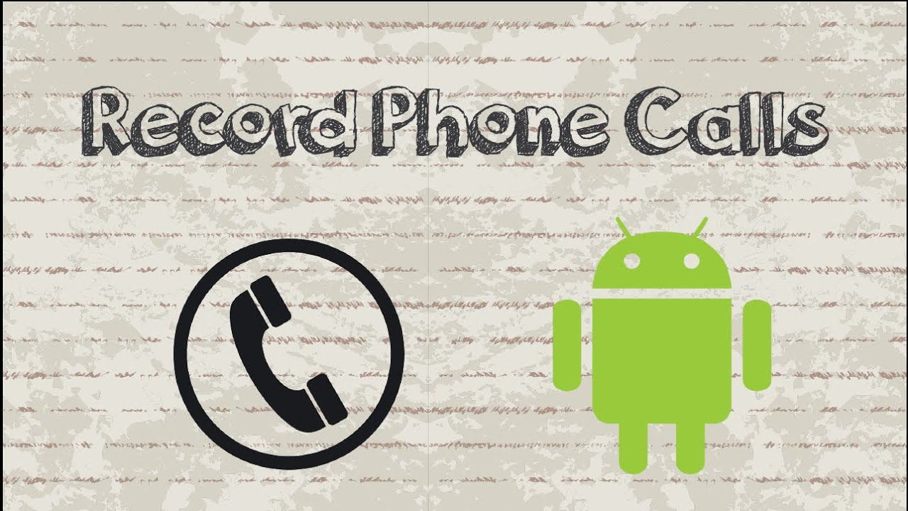 Phone Android Record Phone Conversation how to record phone calls on android no root automatically automatically