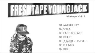 【FreshTape】Young Jack 满舒克 ft. Forty2-42, Anner 金涛 Chinese Hip Hop Mixtape Vol.3 高音质