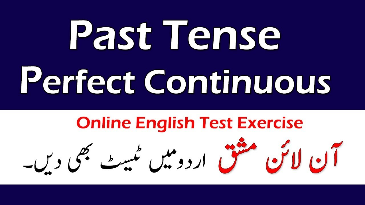 Past Perfect Continuous Tense In Urdu Exercise Worksheet Online Test