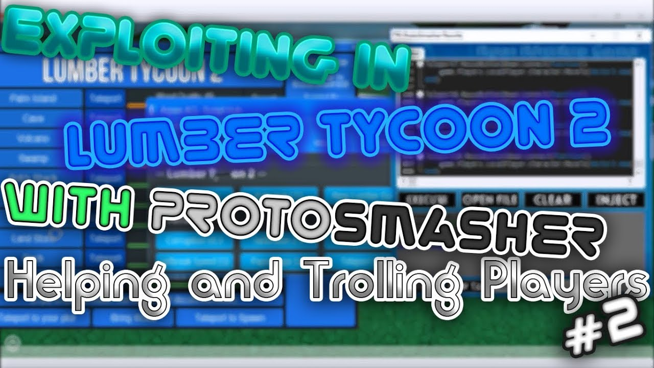 Exploiting in Lumber Tycoon 2 with Proto Smasher!! Trolling and Helping  others!!!!! by Arpon Adventure Gamer