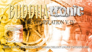 Buddhatronic - The Compilation Vol.IV - Best of Mystic Bar Sound Meets Buddha Chill Out Lounge