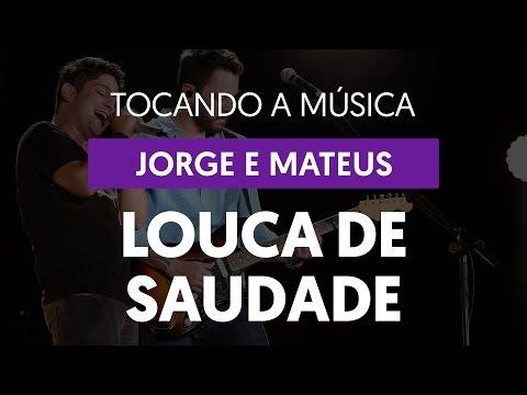 Louca de Saudade - Jorge e Mateus (tocando a música)