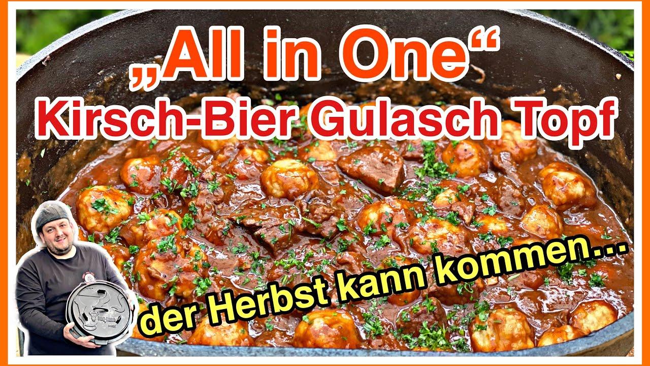 Kirsch-Bier Gulasch Topf   All in one aus dem Dutch Oven